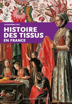Histoire des tissus en France - ouest-france - 9782737366819 -