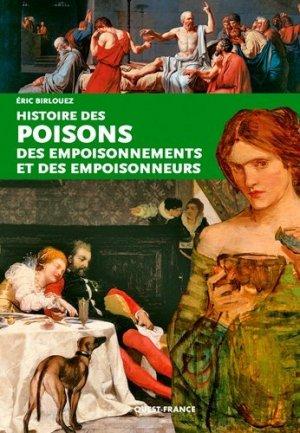 Histoire des poisons, empoisonnements et empoisonneurs - ouest-france - 9782737368622 -