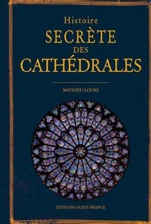 Histoire secrète des Cathédrales - Ouest-France - 9782737384905 -