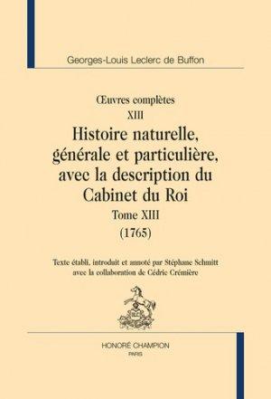 Histoire naturelle, générale et particulière, avec la description du Cabinet du Roi Tome 13 (1765) - honore champion - 9782745350343 -