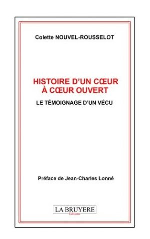 Histoire d'un coeur ouvert à coeur ouvert. Le témoignage d'un vécu - Editions La Bruyère - 9782750015374 -
