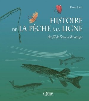 Histoire de la pêche à la ligne - quae - 9782759224845 -