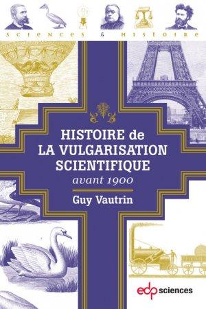 Histoire de la vulgarisation scientifique avant 1900 - edp sciences - 9782759822461 -