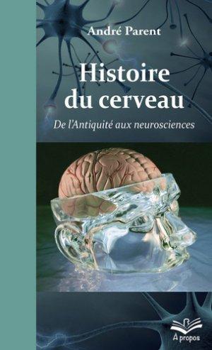 Histoire du cerveau - presses universitaires de laval - 9782763741376