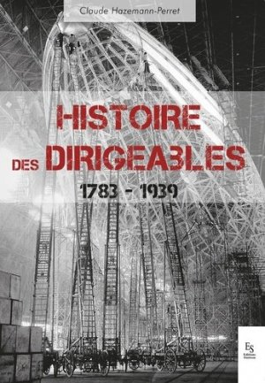 Histoire des dirigeables - 1783-1939 - alan sutton - 9782813810939 -