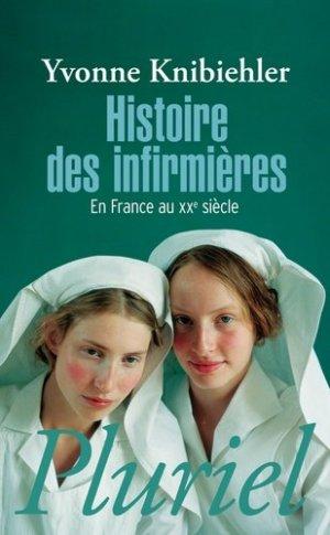 Histoire des infirmières en France au XXème siècle - hachette - 9782818502051