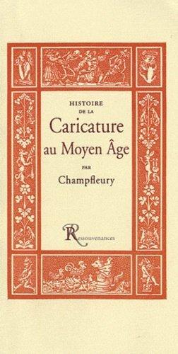 Histoire de la caricature au Moyen Age - Ressouvenances - 9782845051034 -