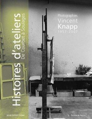 Histoires d'ateliers de Courbet à Soulages. Photographies (1957-2007) - du sekoya - 9782847511581 -