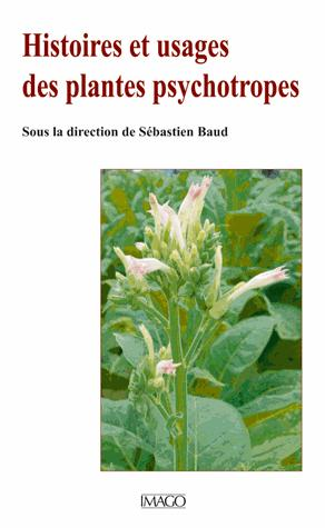 Histoires et usages des plantes psychotropes - imago - 9782849529362 -