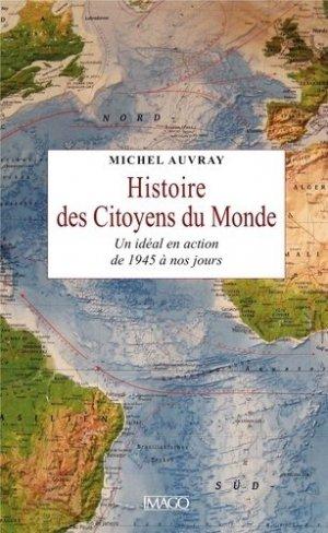 Histoire des citoyens du Monde. Un idéal en action, de 1945 à nos jours - Imago (éditions) - 9782849529959 -