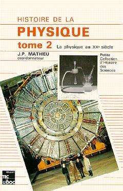 Histoire de la physique Tome 2 - éditions tec et doc - 9782852066977 -