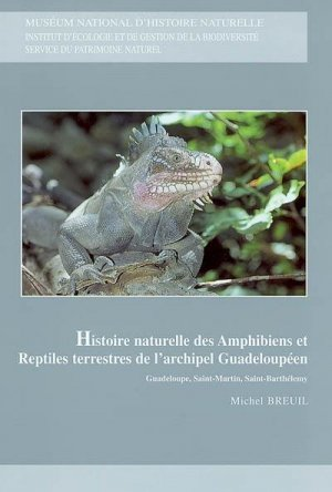 Histoire naturelle des amphibiens et reptiles terrestres de l'archipel guadeloupéen - museum national d'histoire naturelle - 9782856535448