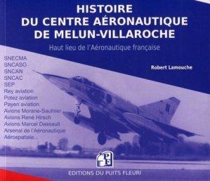 Histoire du centre aéronautique de Melun-Villaroche - puits fleuri - 9782867395925 -