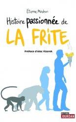Histoire passionnée de la frite - jourdan - 9782874664793 -
