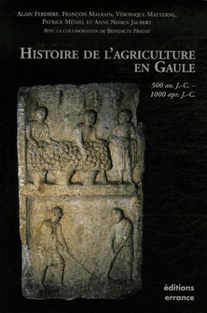 Histoire de l'agriculture en Gaule - 500 Avant J-C - 1000 après J-C - errance - 9782877723275 -