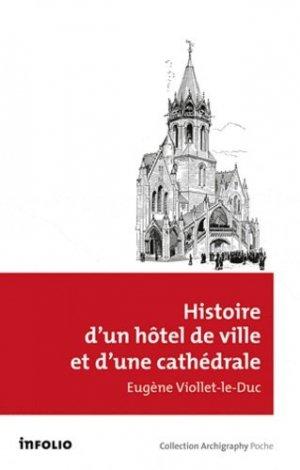 Histoire d'un hôtel de ville et d'une cathédrale - infolio - 9782884746489 -