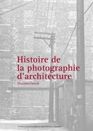 Histoire de la photographie d'architecture  - presses polytechniques et universitaires romandes - 9782889151615 -
