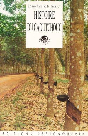 Histoire du caoutchouc - desjonqueres - 9782904227721 -