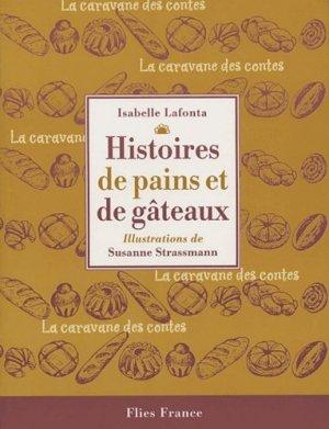Histoires de pains et de gâteaux - Flies France - 9782910272289 -