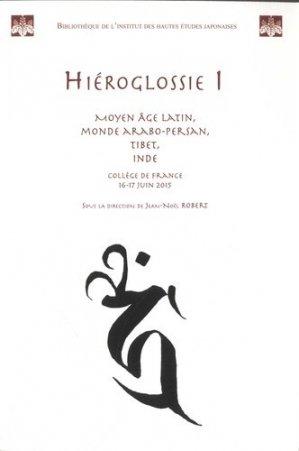 Hiéroglossie I. Moyen Age latin, monde arabo-persan, Tibet, Inde - collège de france - 9782913217409 -