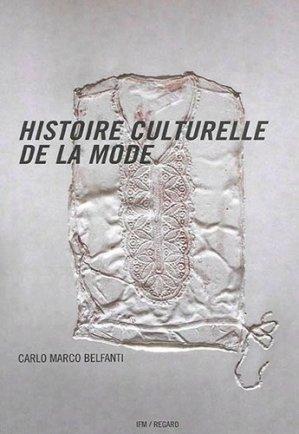 Histoire culturelle de la mode - du regard  - 9782914863308 -