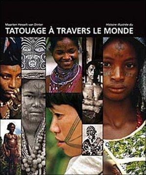 Histoire illustrée du tatouage à travers le monde - Editions Desiris - 9782915418170 -