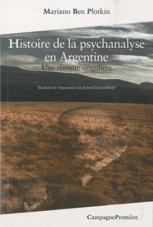 Histoire de la psychanalyse en Argentine. Une réussite singulière - Campagne Première - 9782915789614 -