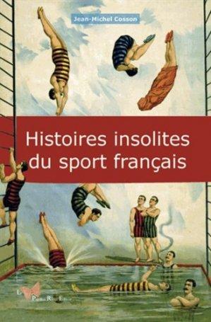 Histoires insolites du sport français - Le Papillon Rouge Editeur - 9782917875445 -