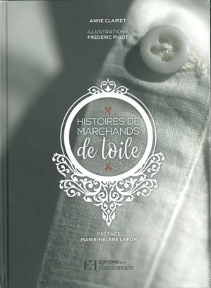 Histoires de marchands de toile - de la flandonniere - 9782918098843 -