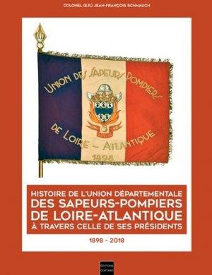 Histoire de l'union départementale des sapeurs-pompiers de Loire-Atlantique à travers celle de ses présidents - coiffard - 9782919339723 -