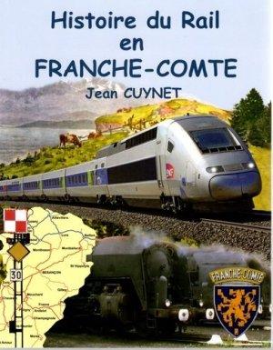 Histoire du rail en Franche-Comté - du chateau - 9782940637294 -