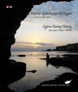 Histoire Spéléologique de Chypre. Le Dessous d'Aphrodite, Edition bilingue français-anglais - Office de Tourisme de la vallée de l'Albarine - 9782951601161 -