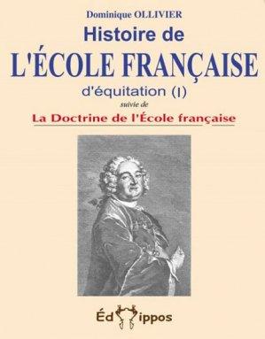 Histoire de l'école française d'équitation Tome 1 - edhippos - 9782953407709 -