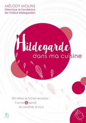 Hildegarde dans ma cuisine - Institut hildegardien - 9782955155424 -