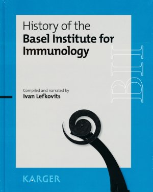 History of the Basel Institute for Immunology - karger  - 9783318059342 -