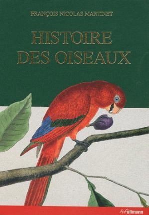 Histoire des oiseaux peints dans tous leurs aspects apparents et sensibles - ullmann - 9783833159664 -