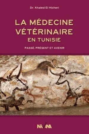 Histoire de la médecine vétérinaire en Tunisie - nirvana - 9789973855589 -