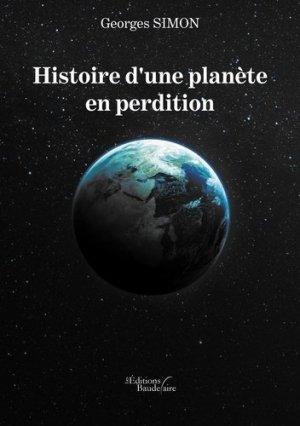Histoir d'une planète en perdition - baudelaire editions - 9791020327741 -