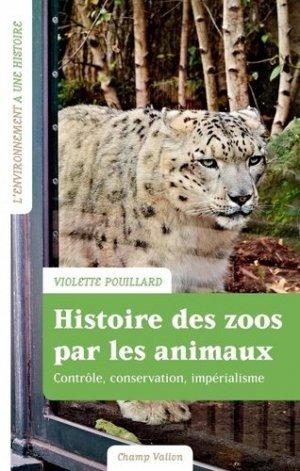Histoire des zoos par les animaux - champ vallon - 9791026708629 -