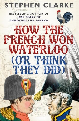 How the French Won Waterloo - arrow - 9780099594987 -