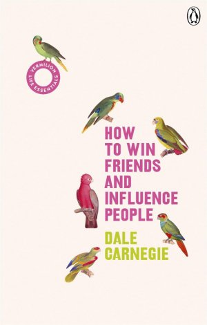 HOW TO WIN FRIENDS AND INFLUENCE PEOPLE  - ebury press - 9781785042409 -