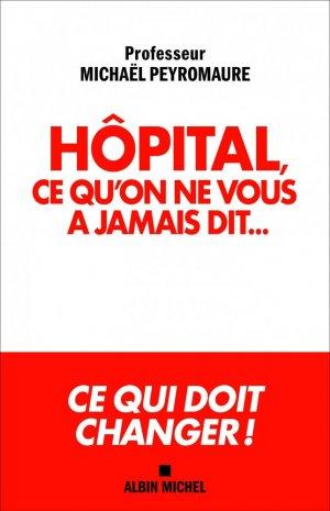 Hôpital, ce qu'on ne vous a jamais dit - Albin Michel - 9782226447852 -