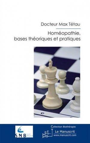 Homéopathie, bases théoriques et pratiques - le manuscrit - 9782304038361 -