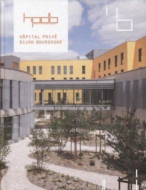 Hôpital privé : Dijon Bourgogne - archibooks - 9782357334571 -