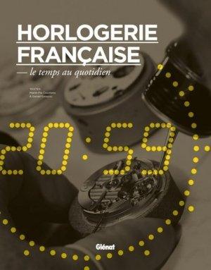 Horlogerie française, le temps au quotidien - glenat - 9782723497411 -
