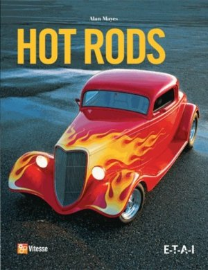 Hot Rods - etai - editions techniques pour l'automobile et l'industrie - 9782726897355 -