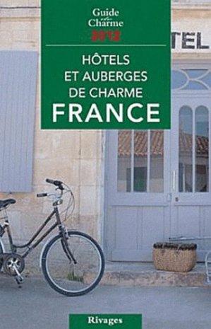 Hôtels et auberges de charme en France - Rivages - 9782743622978 -