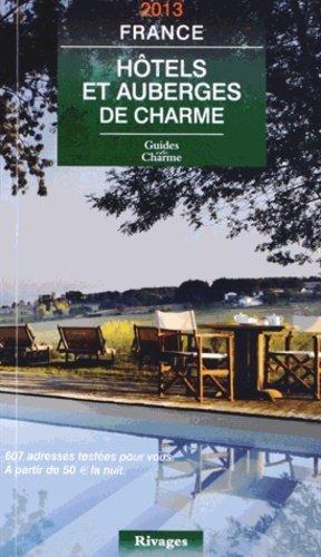 Hôtels et auberges de charme France - Rivages - 9782743624460 -