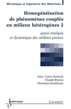 Homogénéisation de phénomènes couplés en milieux hétérogènes 2 - hermès / lavoisier - 9782746218284 -