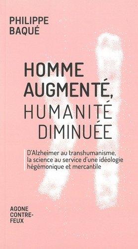 Homme augmenté, humanité diminuée - agone - 9782748903218 -
